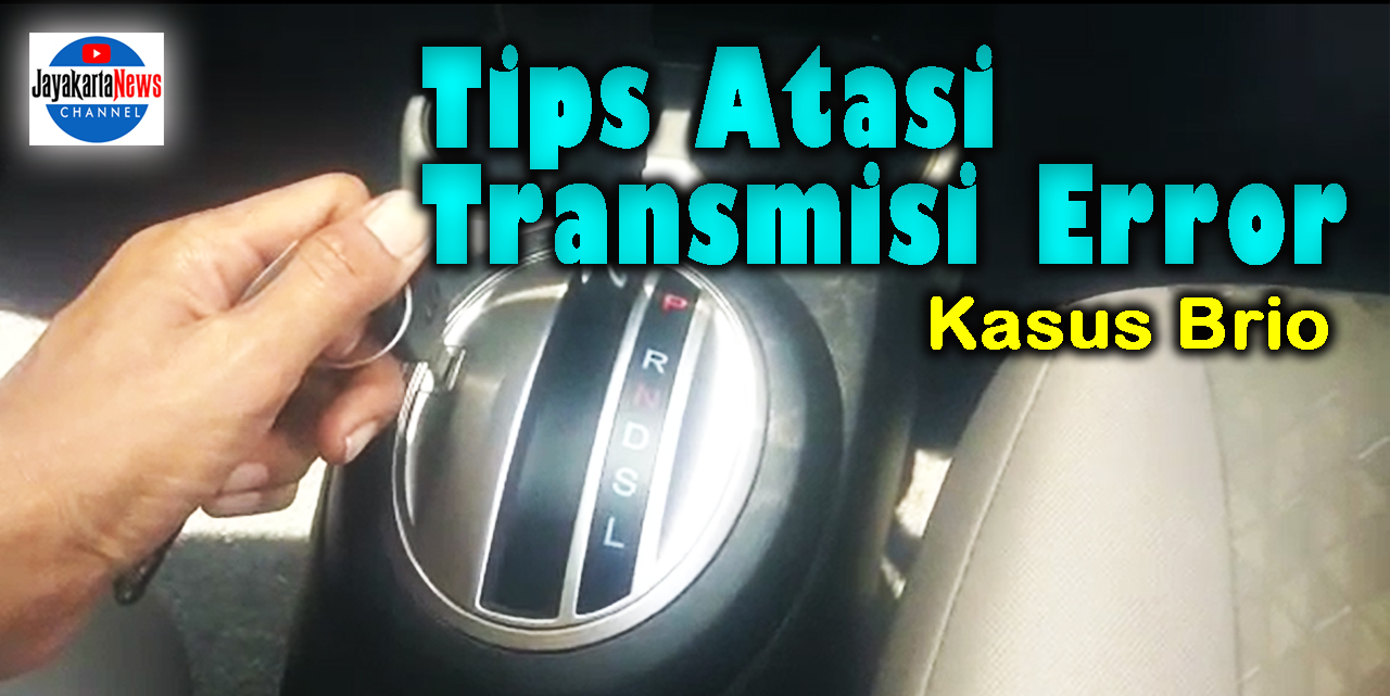 Tips Atasi Transmisi Brio Matic Error