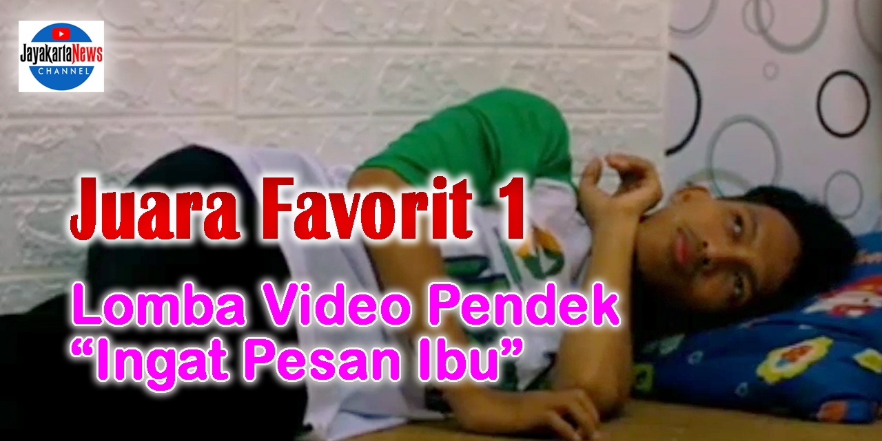 "Juara Favorit 1 Lomba Video Pendek ""Ingat Pesan Ibu"""