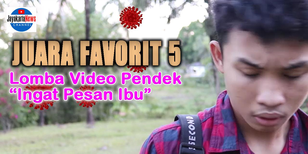 "Juara Favorit 5 Lomba Video Pendek ""Ingat Pesan Ibu"""