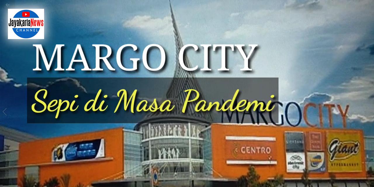 Margo City, Sepi di Masa Pandemi