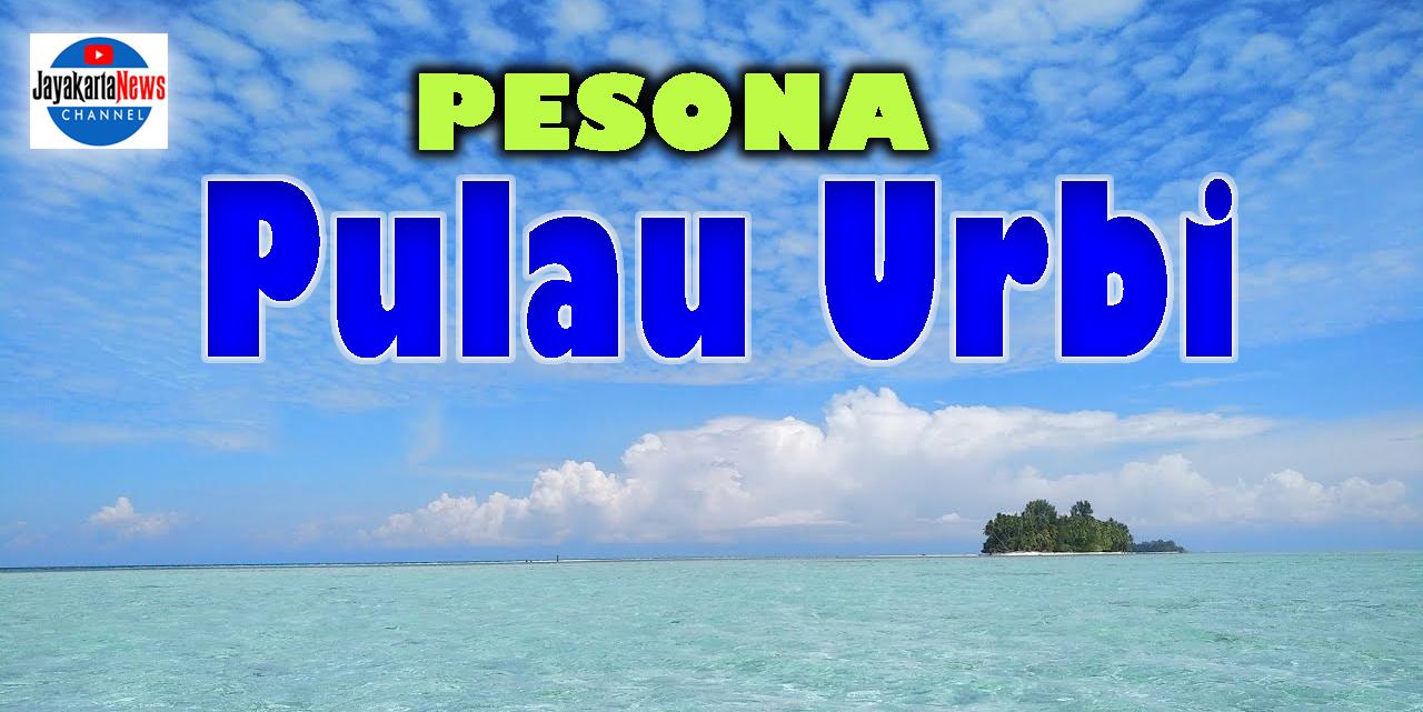 Pesona Pulau Urbi – Biak