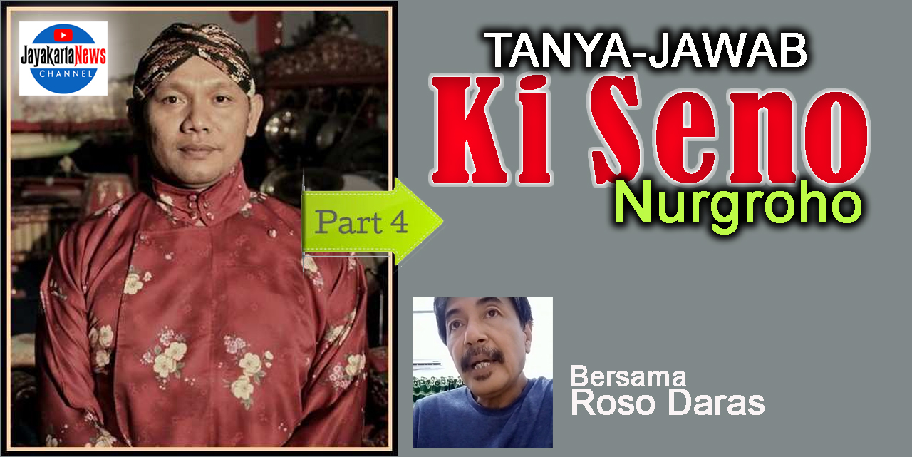 Membaca Ki Seno Nugroho bersama Roso Daras (Part-4)