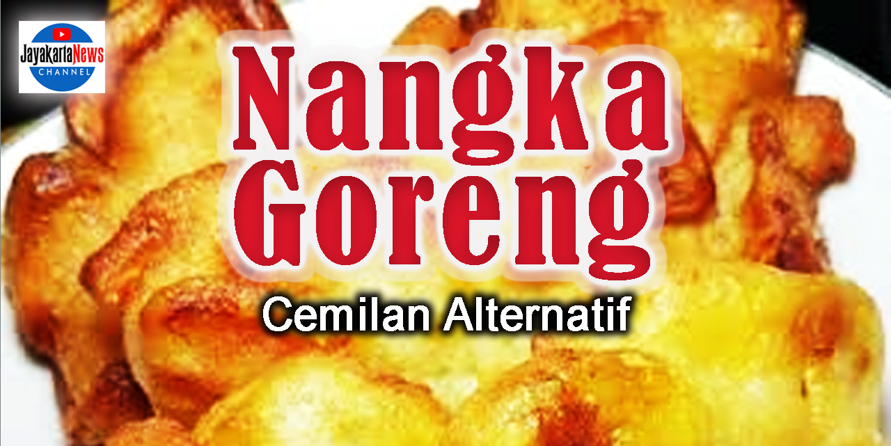 Nangka Goreng, Cemilan Alternatif
