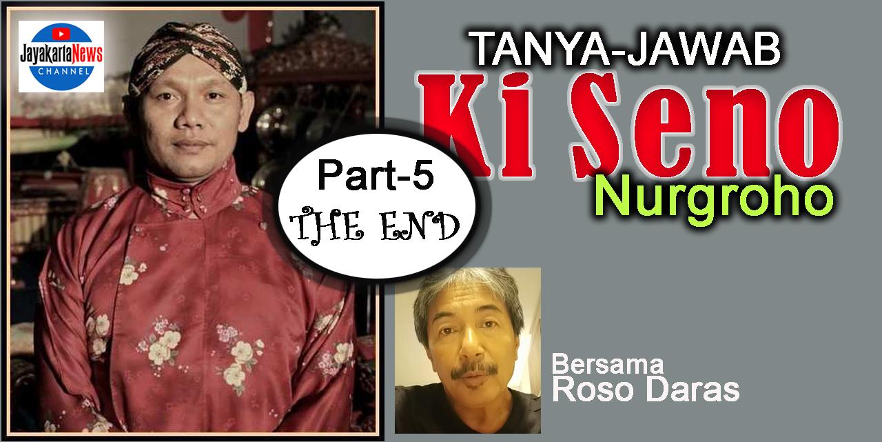Membaca Ki Seno Nugroho Bersama Roso Daras (5 – The End)