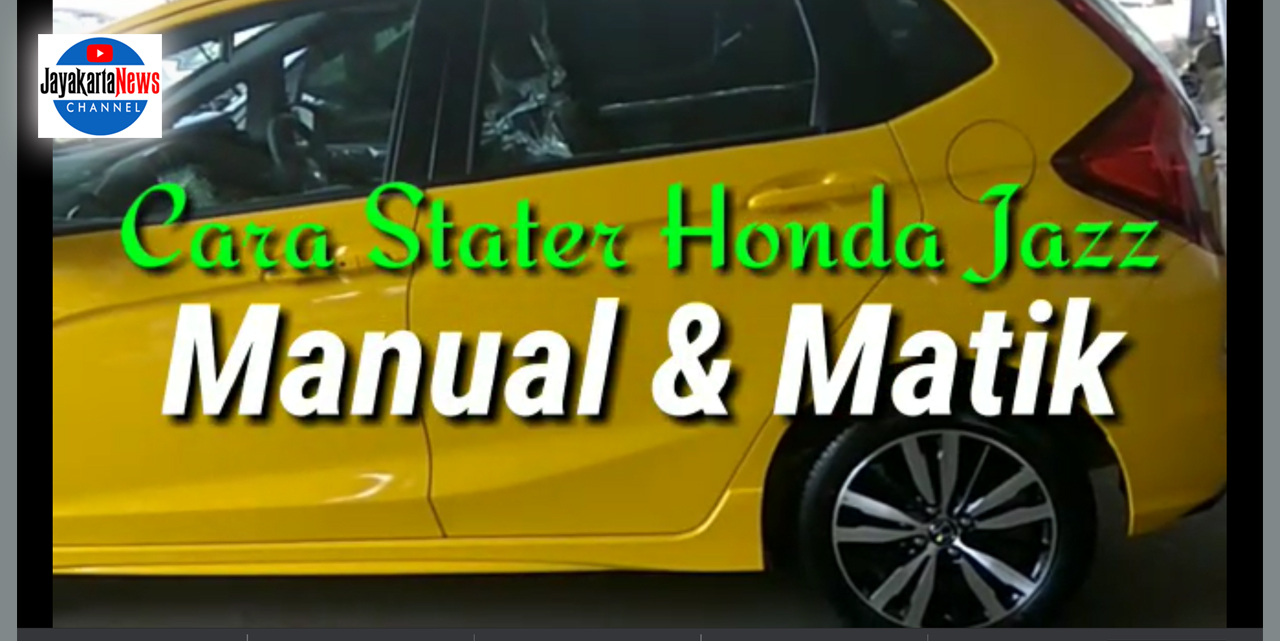 Cara Starter Honda Jazz Manual dan Matic