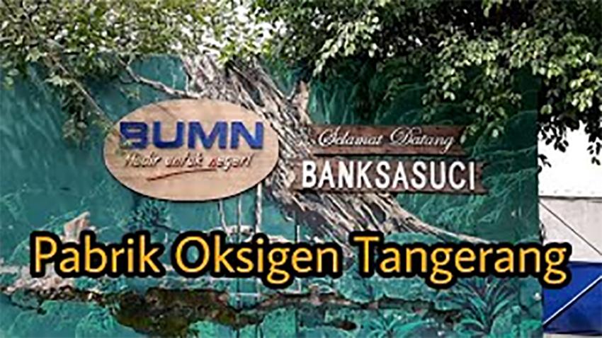 BanksaSuci – Tangerang butuh Pabrik Oksigen