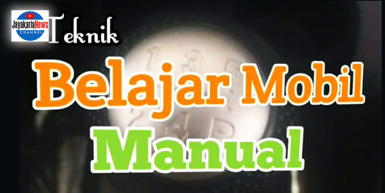 Teknik Belajar Mobil Manual