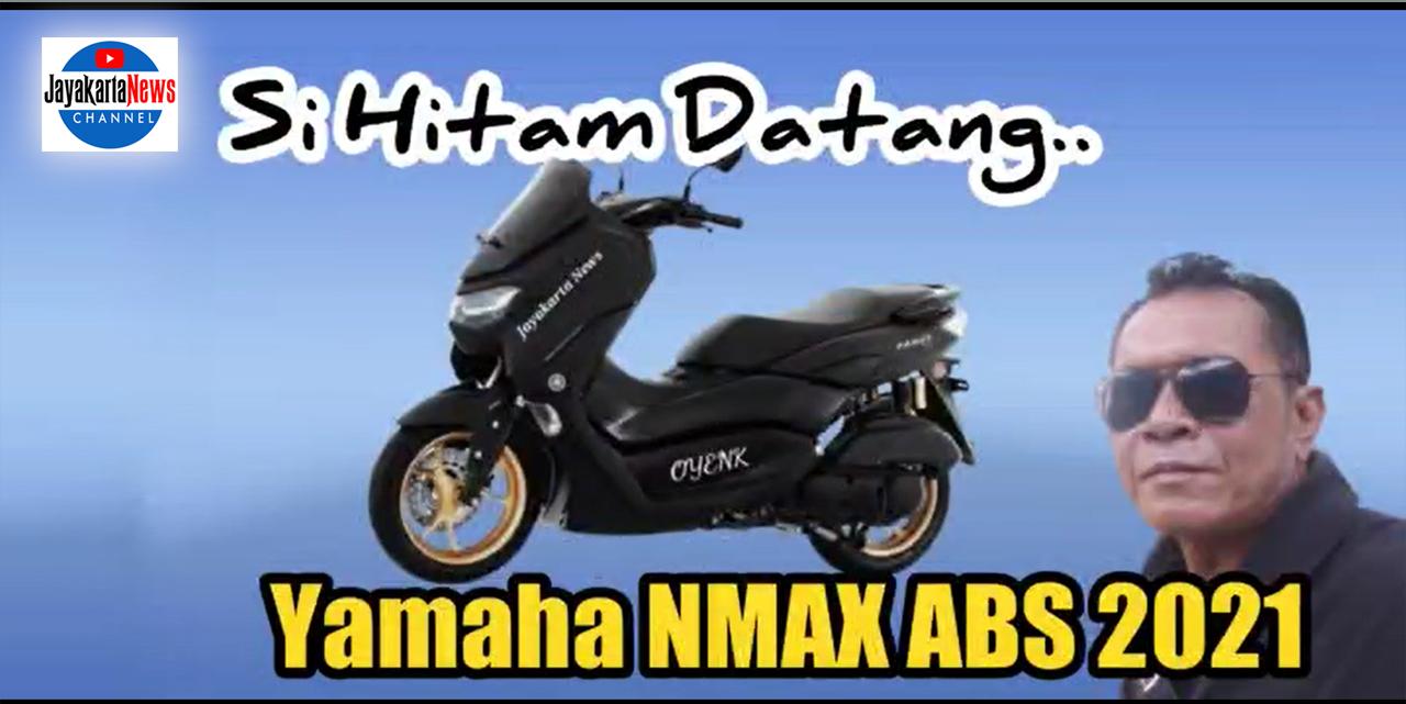 Si Hitam Datang, Yamaha N-Max ABS 2021