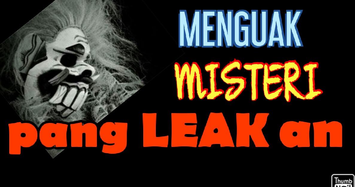 Leak adalah Ilmu